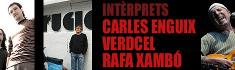 Intèrpretsamb Carles Enguix, Verdcel i Rafa Xambó[Del 6 al 8 d'octubre de 2006]