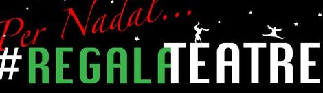 Per Nadal…#Regala Teatre